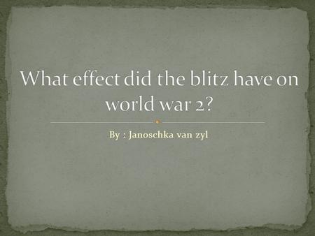 What effect did the blitz have on world war 2?