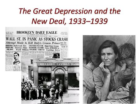 The Great Depression <strong>and</strong> the New Deal, 1933–1939
