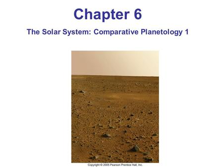 The Solar System: Comparative Planetology 1