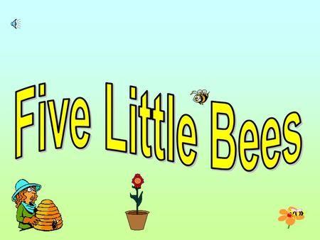 Five Little Bees.