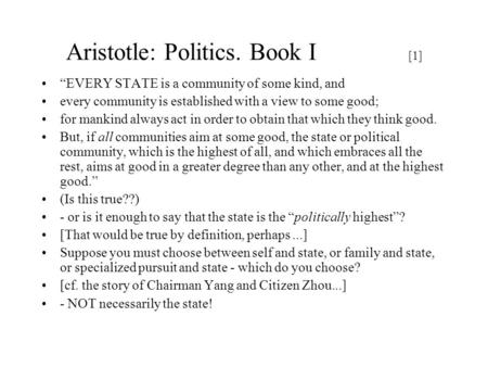aristotles views on slavery Aristotle held views similar to plato's about the dangers of democracy and oligarchy he feared that both pitted the rich against the poor but he recognized that these types of governments took many forms.