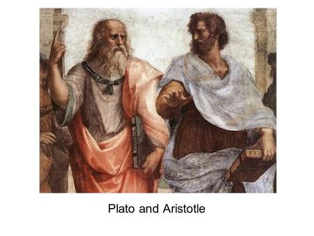 Plato and Aristotle. ? Which came first: the Chicken or the Idea of a chicken?