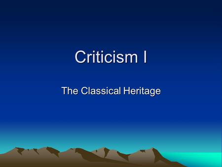 Criticism I The Classical Heritage. Plato Philosophy.