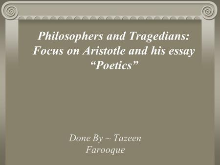 aristotle the great philosopher essay Essay on aristotle vs copernicus aristotle vs copernicus aristotle was a greek philosopher and scientist, who shared with plato the distinction of being the most famous of ancient philosophers.