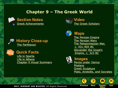 Chapter 9 – The Greek World Section Notes Greek Achievements Video The Greek Scholars History Close-up The Parthenon Images Persia under Darius Phalanx.