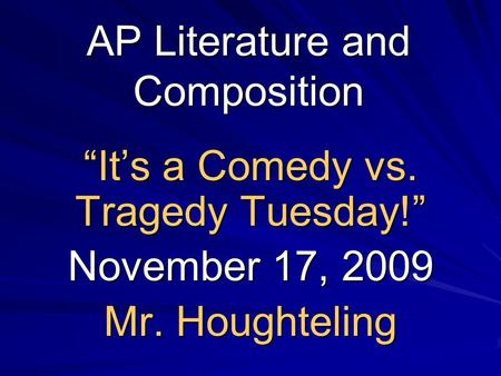 What is the difference between a comedy and a tragedy?