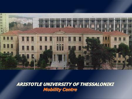ARISTOTLE UNIVERSITY OF THESSALONIKI Mobility Centre.