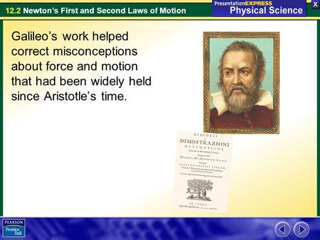 Galileo's work helped correct misconceptions about force and motion that had been widely held since Aristotle's time.