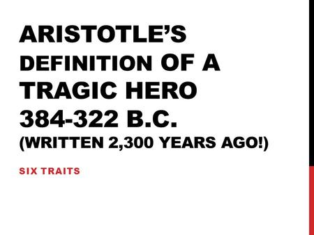 aristotles concept of the tragic hero Did shakespeare implement the theory of aristotelian tragedy  so aristotle said the hero must have tragic flaws  the tragedy in this play is not tragic flaws.