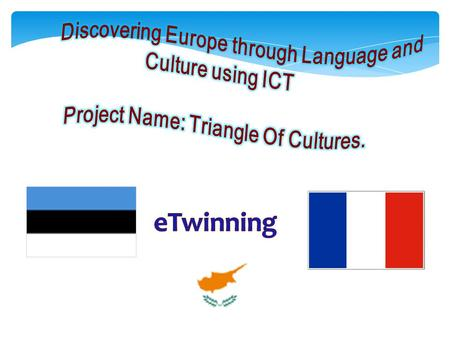 Project Name: Triangle Of Cultures.
