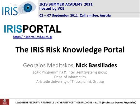 LEAD BENEFICIARY: ARISTOTLE UNIVERSITY OF THESSALONIKI – AUTh (Professor Demos Angelides) IRIS SUMMER ACADEMY 2011 hosted by VCE 03 – 07 September 2011,