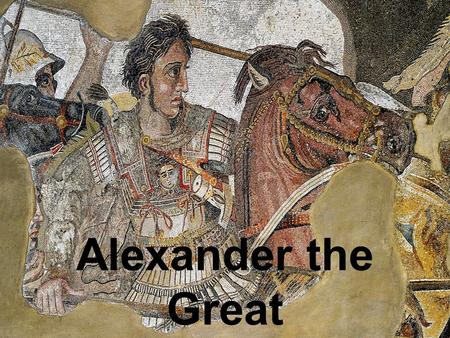 Alexander the Great. Who is he? Alexander, known as the Great Greek, was not Greek. He was a Macedonian prince. Macedonia was an empire located to the.