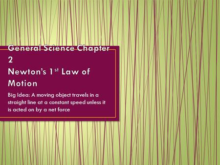 General Science Chapter 2 Newton's 1st Law of Motion