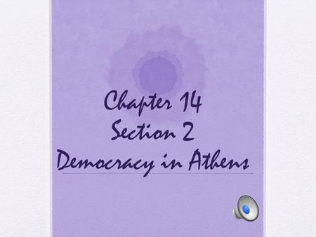 Chapter 14 Section 2 Democracy in Athens
