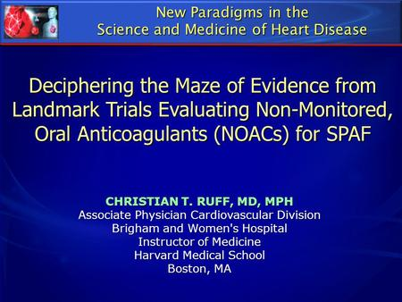 Deciphering the Maze of Evidence from Landmark Trials Evaluating Non-Monitored, Oral Anticoagulants (NOACs) for SPAF New Paradigms in the Science and Medicine.