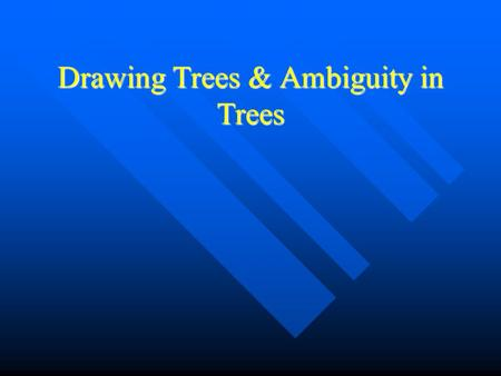 Drawing Trees & Ambiguity in Trees. Some Phrase Structure Rules of English S' -> (Comp) S S' -> (Comp) S S -> {NP/S'} (T) VP S -> {NP/S'} (T) VP VP 