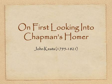 On First Looking Into Chapman's Homer