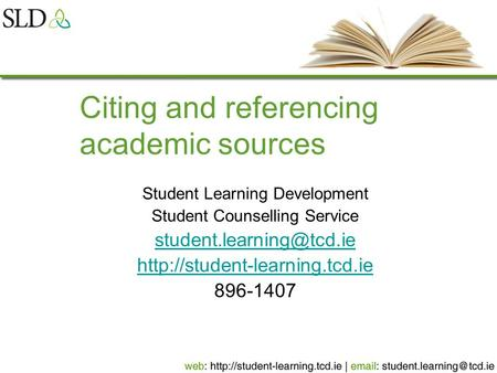Citing and referencing academic sources Student Learning Development Student Counselling Service