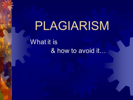 PLAGIARISM What it is & how to avoid it…. Simply put, plagiarism is cheating. It is using someone else's work without giving them credit.