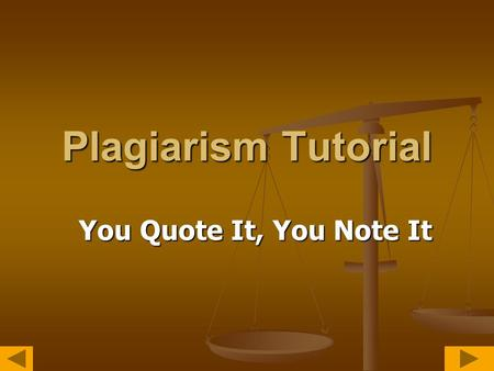 Plagiarism Tutorial You Quote It, You Note It Why Should I Bother With This Tutorial? Plagiarism is a big deal, and it's not something you want to find.