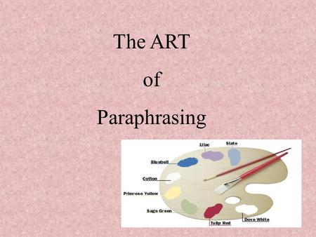 The ART of Paraphrasing 3 Ways to Incorporate Sources Summarize Paraphrase Quote.