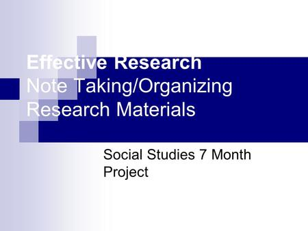Effective Research Note Taking/Organizing Research Materials Social Studies 7 Month Project.