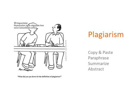 Plagiarism Copy & Paste Paraphrase Summarize Abstract.