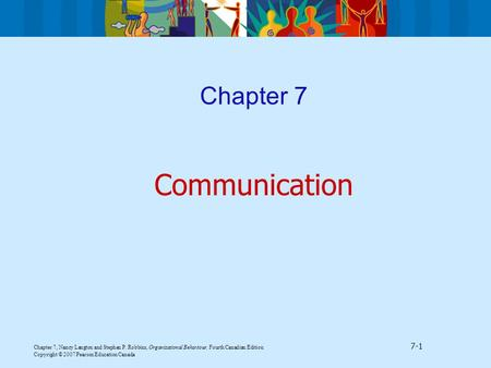 Chapter 7, Nancy Langton and Stephen P. Robbins, Organizational Behaviour, Fourth Canadian Edition 7-1 Copyright © 2007 Pearson Education Canada Chapter.