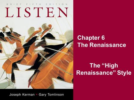 "Chapter 6 The Renaissance The ""High Renaissance"" Style."