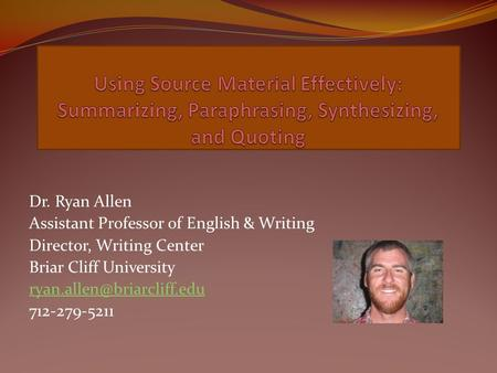 Dr. Ryan Allen Assistant Professor of English & Writing