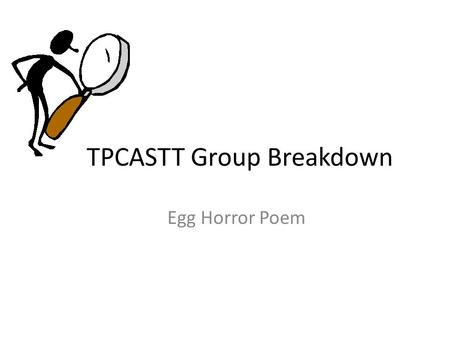 TPCASTT Group Breakdown