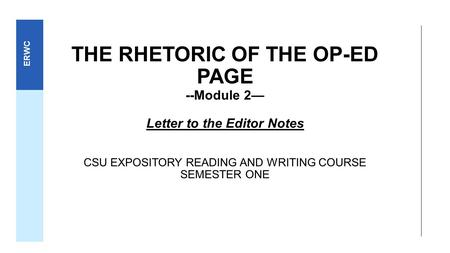 THE RHETORIC OF THE OP-ED PAGE --Module 2— Letter to the Editor Notes