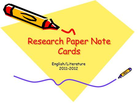 Research Paper Note Cards English/Literature2011-2012.