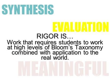 MEANINGFUL SYNTHESIS EVALUATION RIGOR IS…
