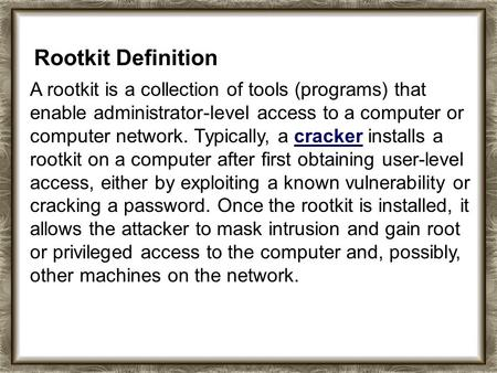 Rootkit Definition A rootkit is a collection of tools (programs) that enable administrator-level access to a computer or computer network. Typically, a.