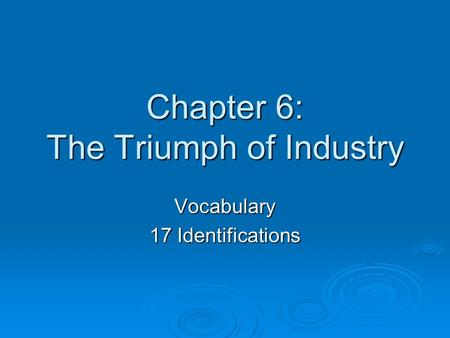 Chapter 6: The Triumph of Industry