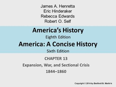 CHAPTER 13 Expansion, War, and Sectional Crisis 1844–1860
