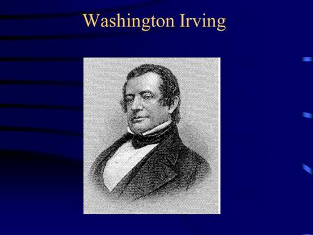 Washington Irving. Irving was the first American writer to achieve an international literary reputation. He was a Romantic with a great sense of tradition,