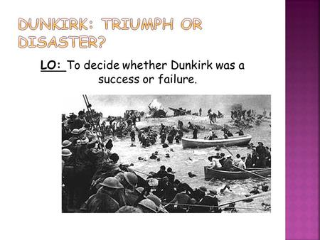 dunkirk triumph or disaster gcse coursework History dunkirk controlled assessment conclusion assistance required basically, why was the events of dunkink a triumph.
