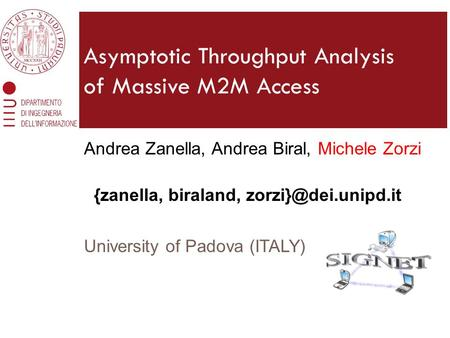 Andrea Zanella, Andrea Biral, Michele Zorzi {zanella, biraland, University of Padova (ITALY) Asymptotic Throughput Analysis of Massive.