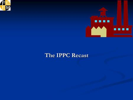 The IPPC Recast. New environmental requirements for explosives production sites.