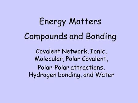 Energy Matters Compounds and Bonding