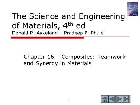 Chapter 16 – Composites: Teamwork and Synergy in Materials