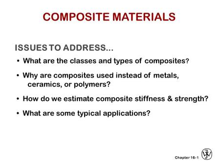 COMPOSITE MATERIALS ISSUES TO ADDRESS...