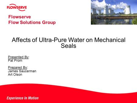 Affects of Ultra-Pure Water on Mechanical Seals