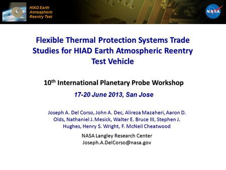 Flexible Thermal Protection Systems Trade Studies for HIAD Earth Atmospheric Reentry Test Vehicle Joseph A. Del Corso, John A. Dec, Alireza Mazaheri, Aaron.