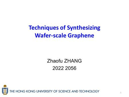 Techniques of Synthesizing Wafer-scale Graphene Zhaofu ZHANG 2022 2056 1.