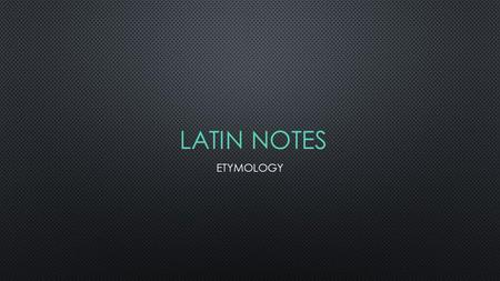 LATIN NOTES ETYMOLOGY. QUID PRO QUO Something for something An even exchange; You scratch my back, I'll scratch yours.