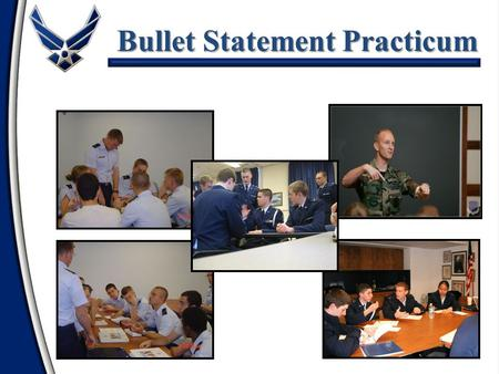 Bullet Statement Practicum. Bullet Statement Practicum Introduction Group Set-up/Bullet Statement Practicum Exercise Exercise Review Conclusion/Summary.
