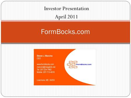 Investor Presentation April 2011 FormBocks.com. Overview 2 What is FormBlocks?  A modular wall form system for concrete structures. How does it work?